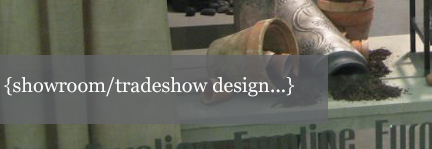 {showroom/tradeshow designs...}